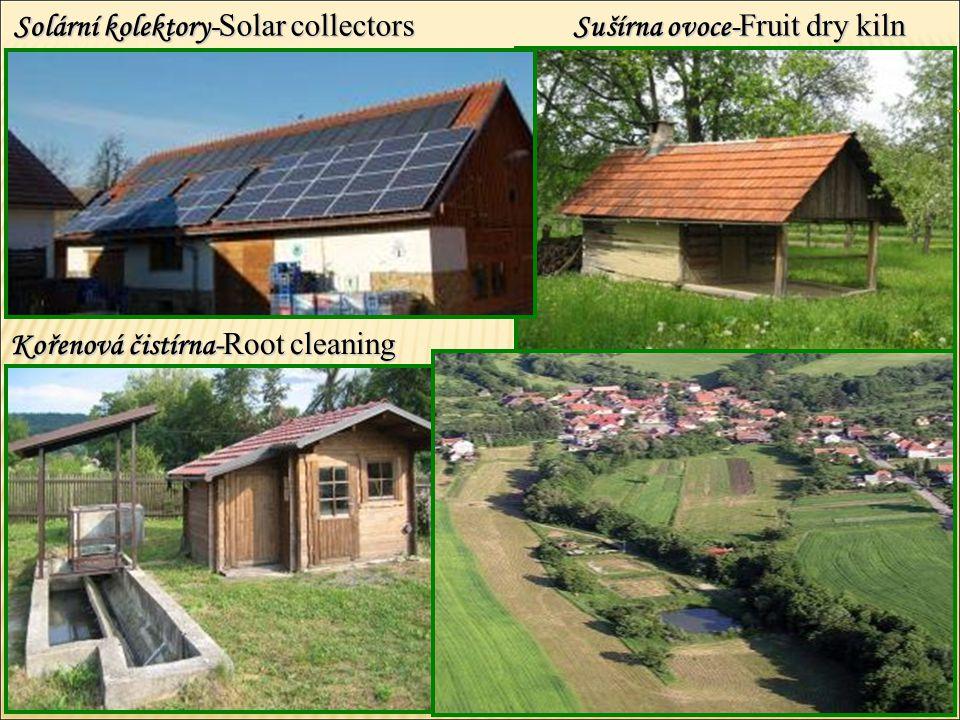 Solární kolektory-Solar collectors Kořenová čistírna-Root cleaning Sušírna ovoce-Fruit dry kiln