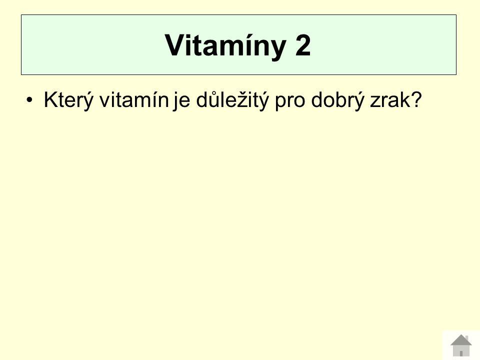 Který vitamín je důležitý pro dobrý zrak? Vitamíny 2