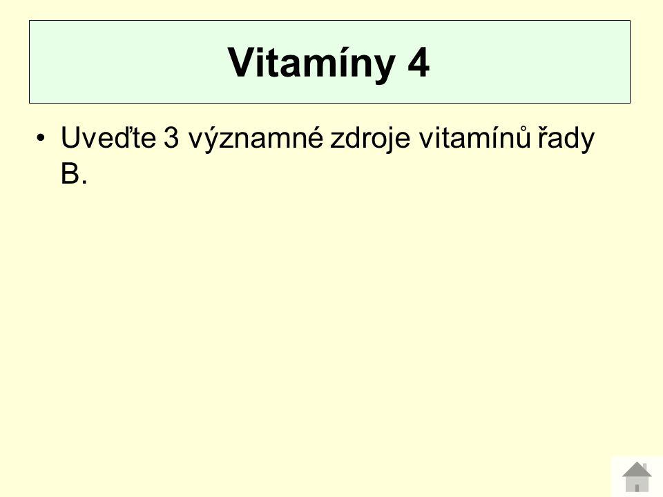 Uveďte 3 významné zdroje vitamínů řady B. Vitamíny 4