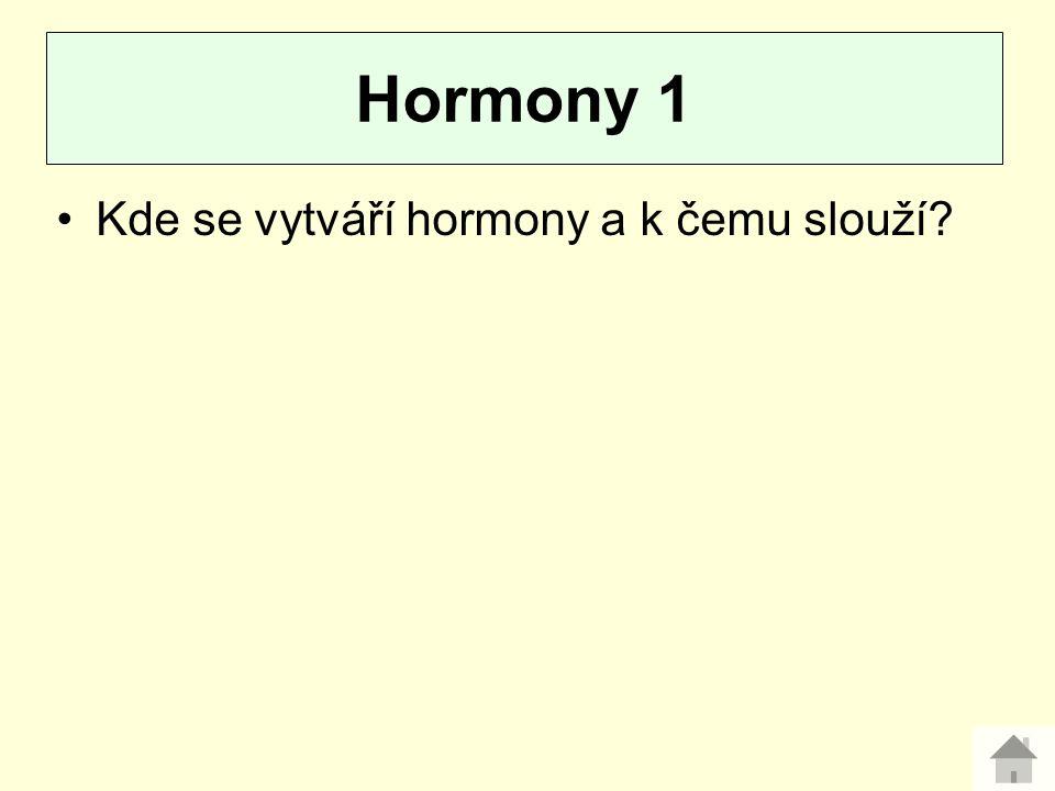 Kde se vytváří hormony a k čemu slouží? Hormony 1