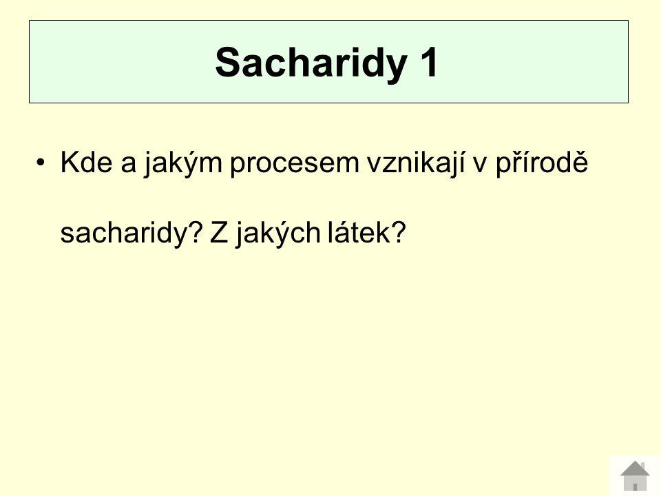 Uveďte 2 zástupce monosacharidů. Sacharidy 2