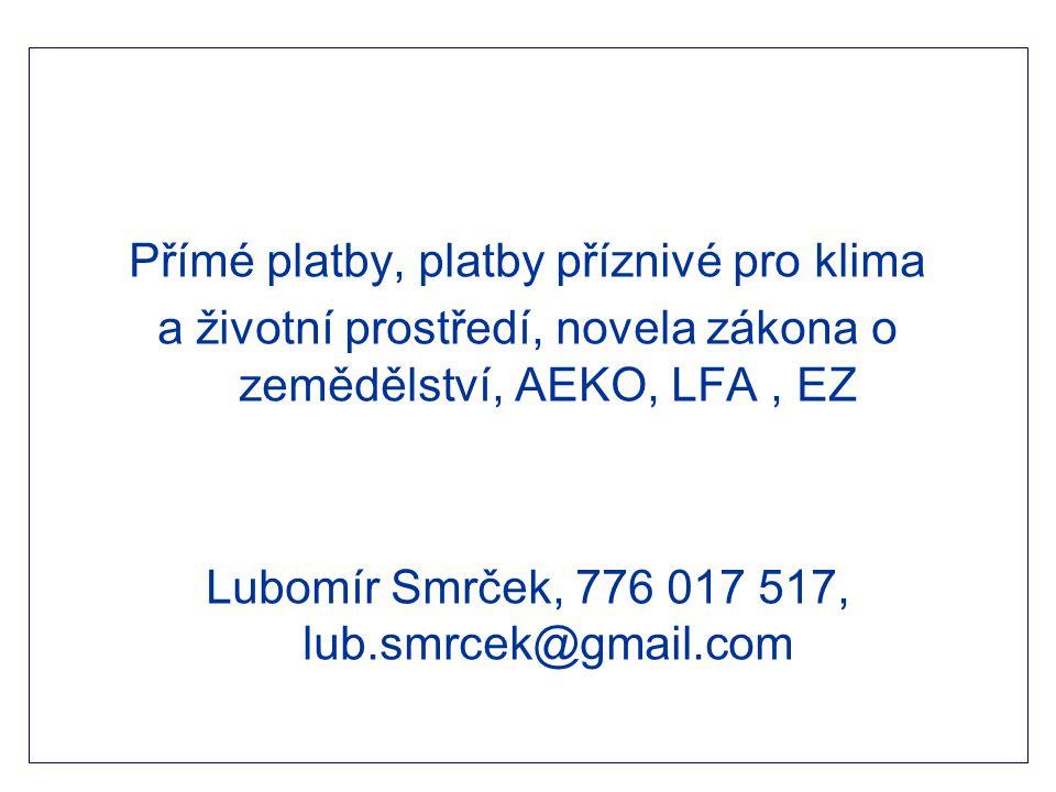 Příprava a charakteristika SZP Dobrovolný režim podpory vázané na produkci Pokračování čl.