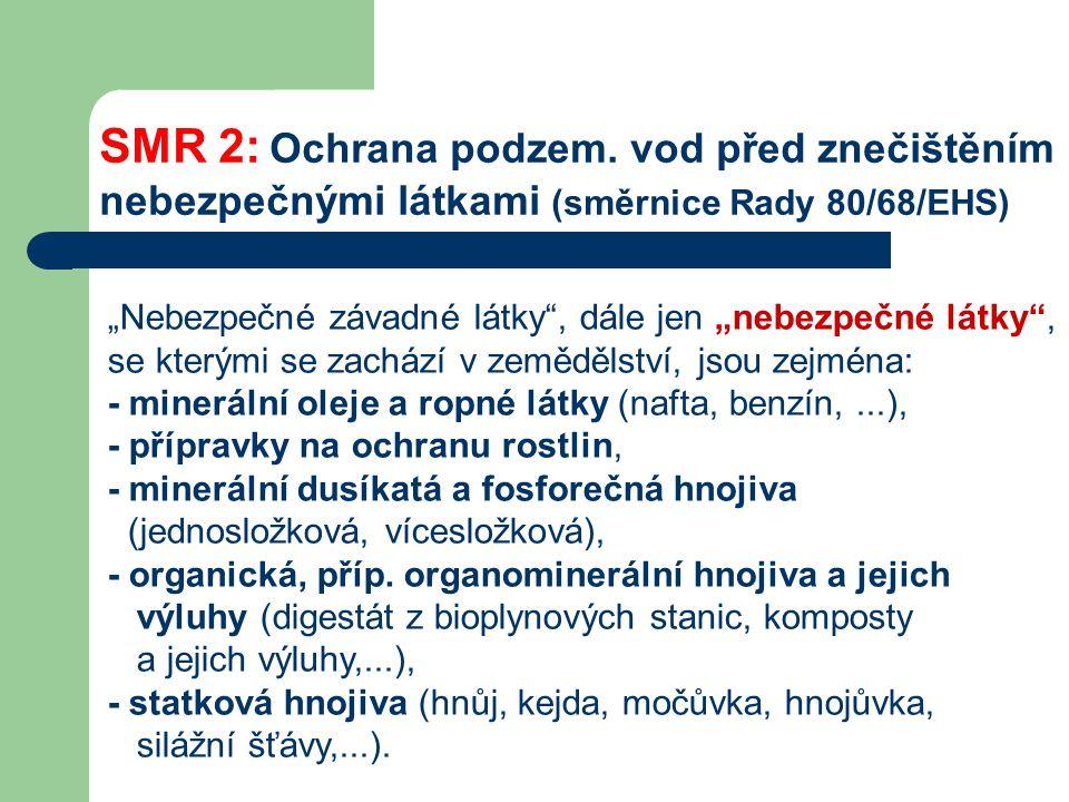 """SMR 2: Ochrana podzem. vod před znečištěním nebezpečnými látkami (směrnice Rady 80/68/EHS) """"Nebezpečné závadné látky"""", dále jen """"nebezpečné látky"""", se"""