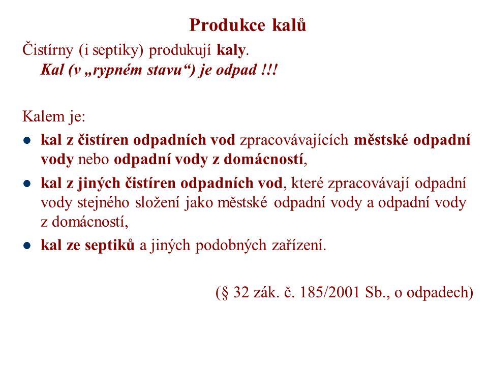 Produkce kalů Čistírny (i septiky) produkují kaly.