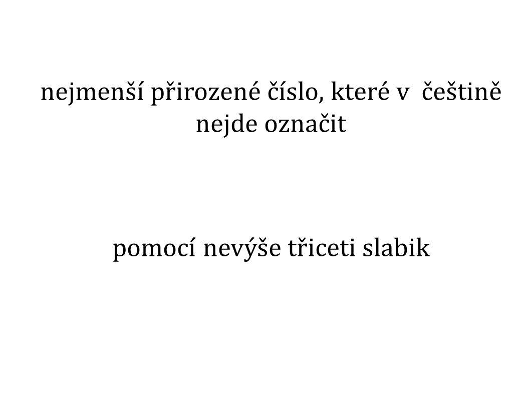 nejmenší přirozené číslo, které v češtině nejde označit pomocí nevýše třiceti slabik