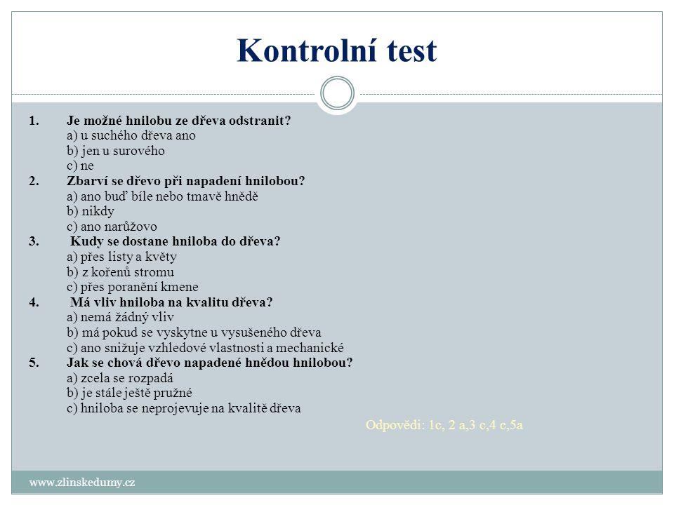 Kontrolní test www.zlinskedumy.cz 1.Je možné hnilobu ze dřeva odstranit? a) u suchého dřeva ano b) jen u surového c) ne 2.Zbarví se dřevo při napadení