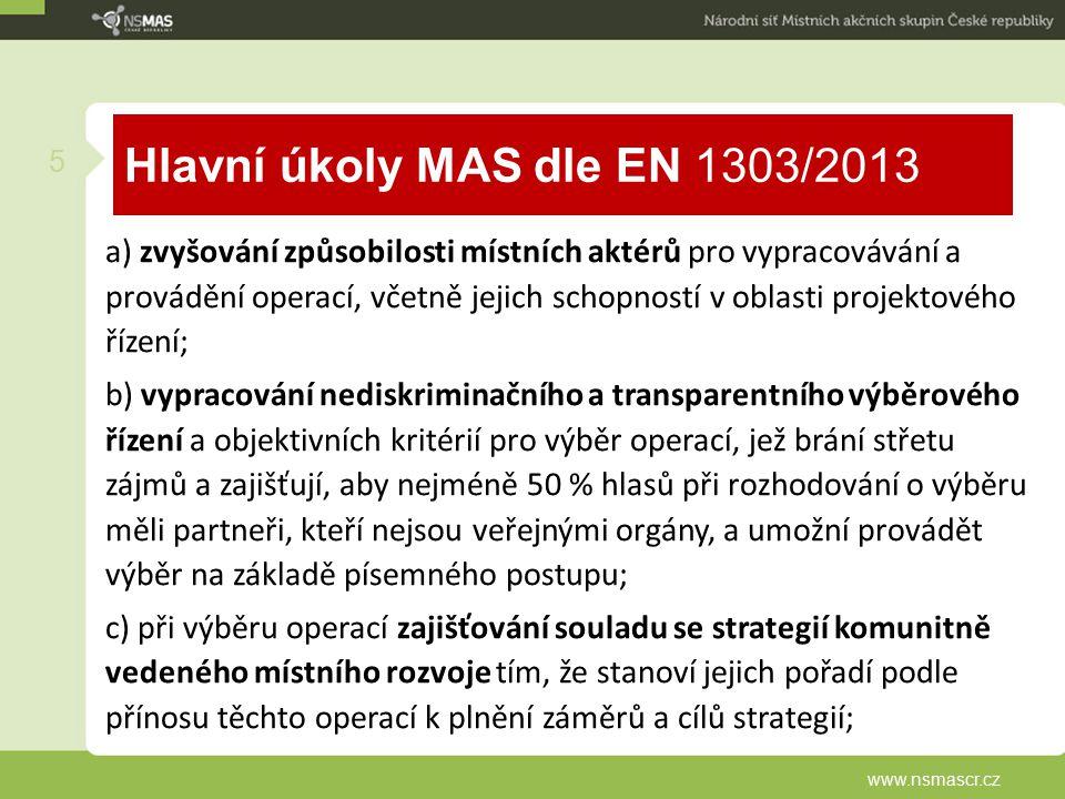 Hlavní úkoly MAS dle EN 1303/2013 a) zvyšování způsobilosti místních aktérů pro vypracovávání a provádění operací, včetně jejich schopností v oblasti