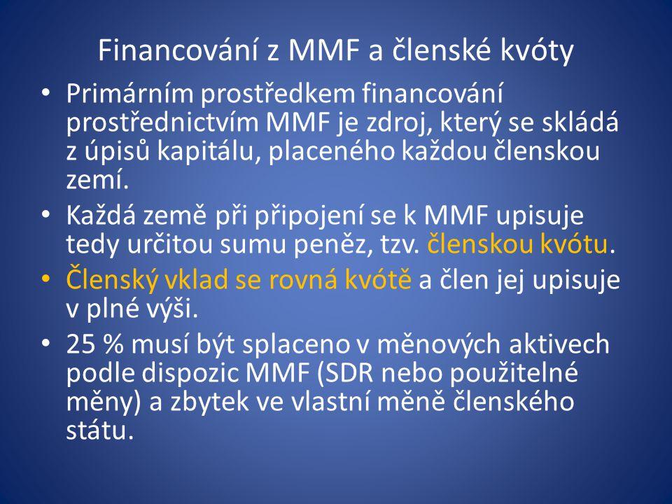 Financování z MMF a členské kvóty Primárním prostředkem financování prostřednictvím MMF je zdroj, který se skládá z úpisů kapitálu, placeného každou členskou zemí.