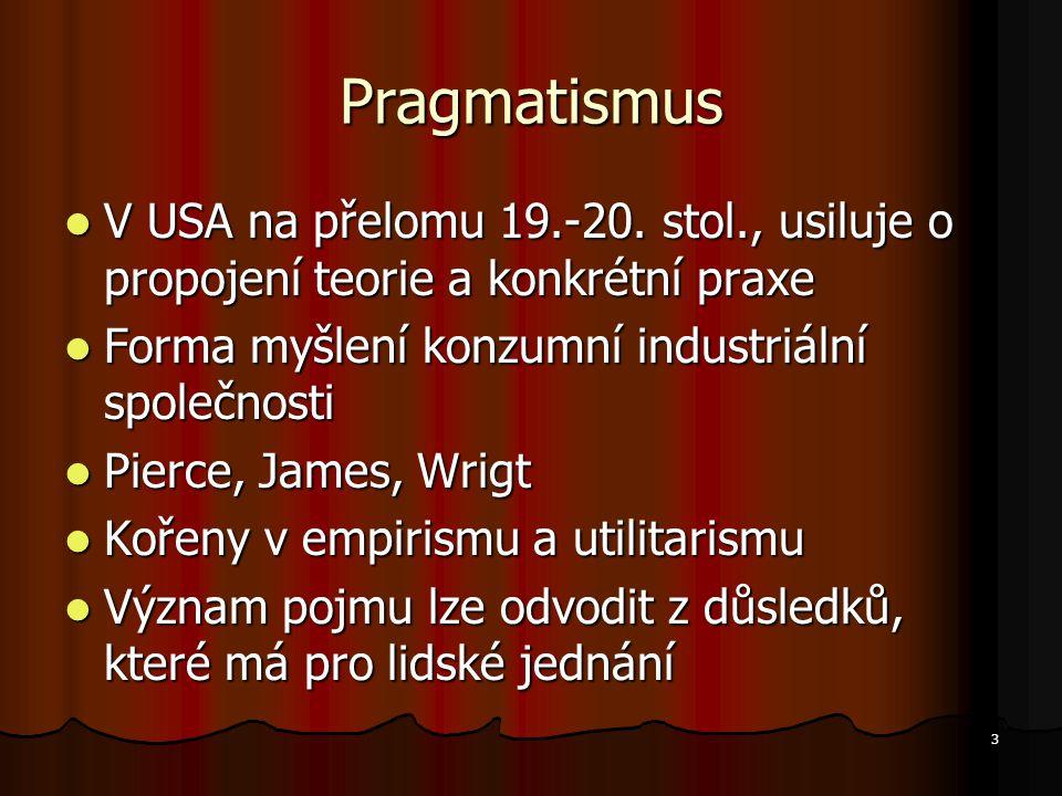 3 Pragmatismus V USA na přelomu 19.-20.