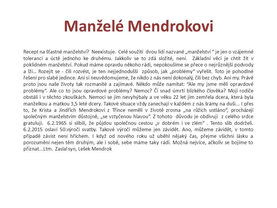 Manželé Mendrokovi Recept na šťastné manželství. Neexistuje.