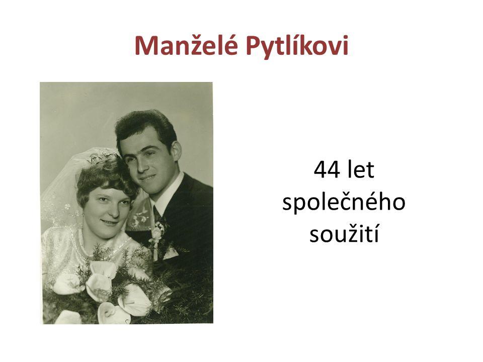 Manželé Pytlíkovi 44 let společného soužití