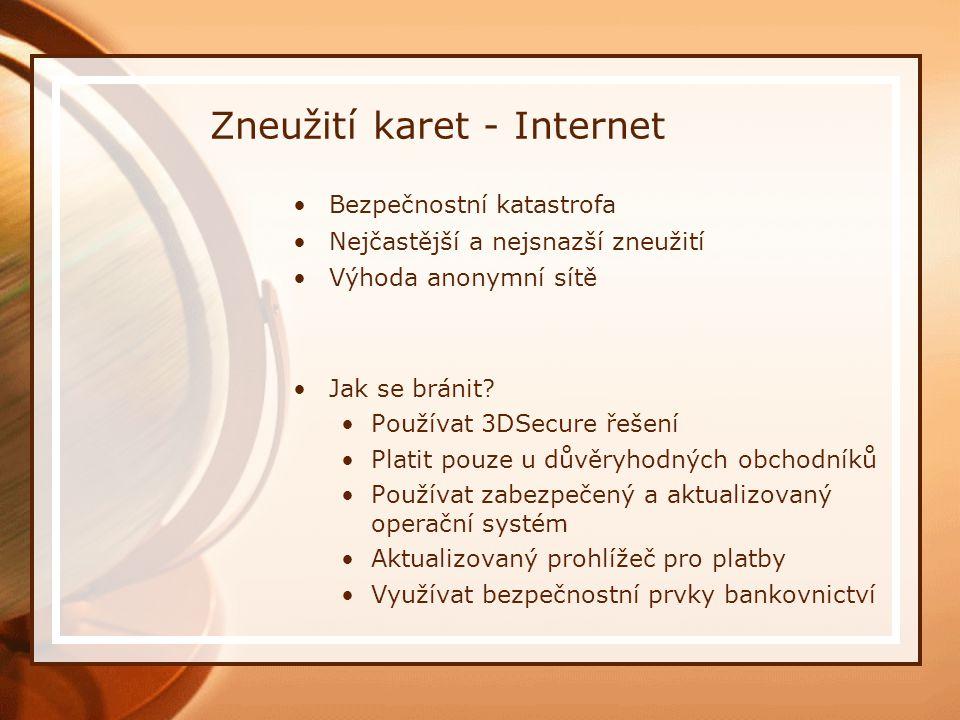Zneužití karet - Internet Bezpečnostní katastrofa Nejčastější a nejsnazší zneužití Výhoda anonymní sítě Jak se bránit.