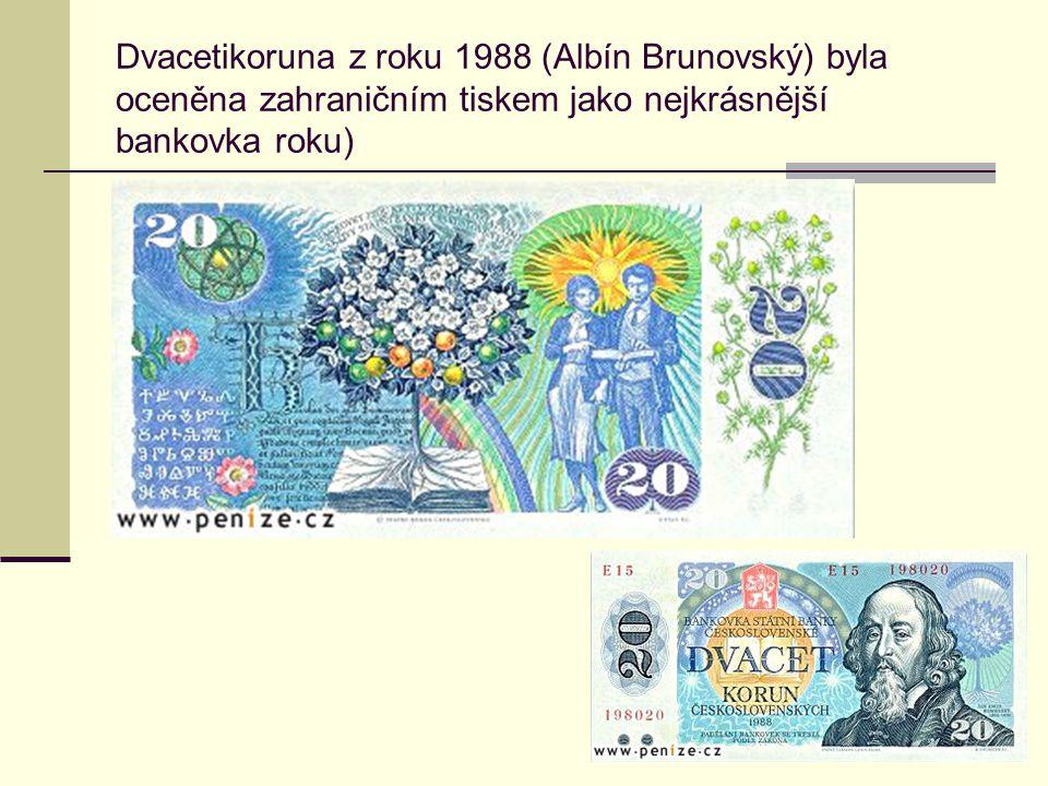 Dvacetikoruna z roku 1988 (Albín Brunovský) byla oceněna zahraničním tiskem jako nejkrásnější bankovka roku)