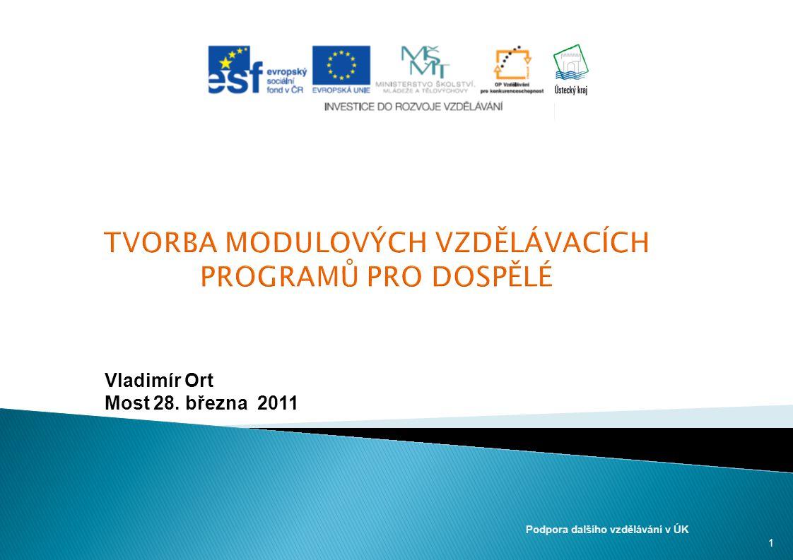 Vladimír Ort Most 28. března 2011 1 Podpora dalšího vzdělávání v ÚK