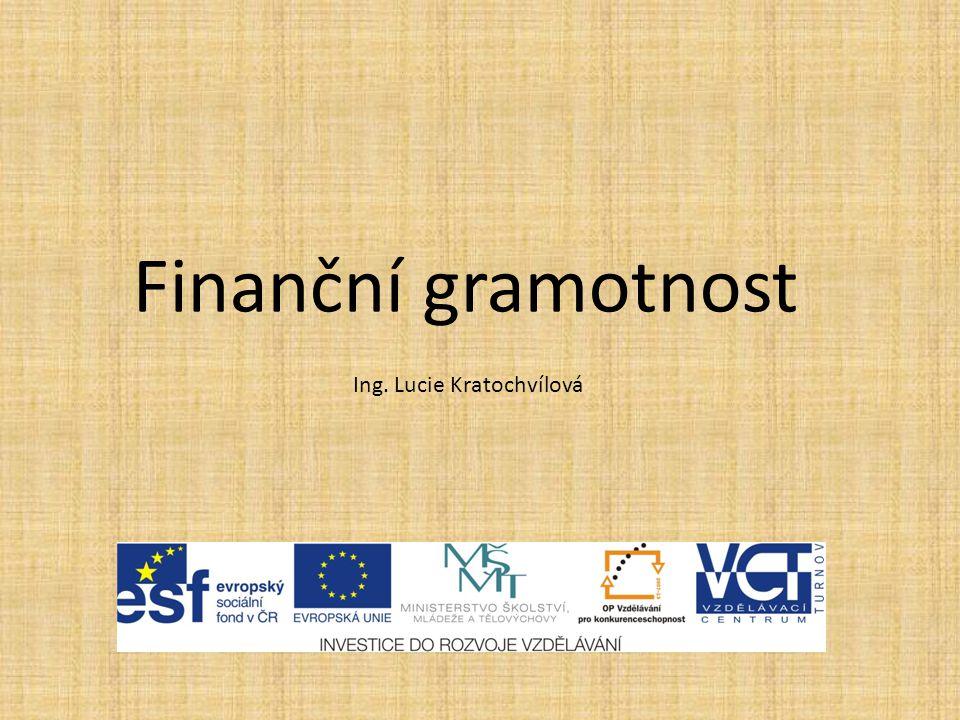 Finanční gramotnost Ing. Lucie Kratochvílová