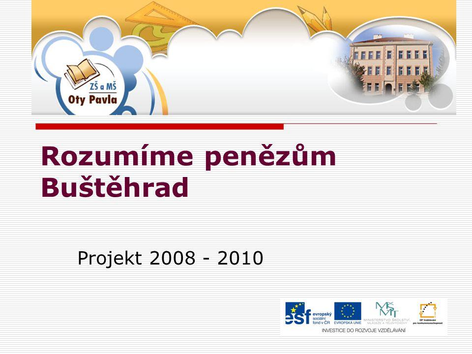 Rozumíme penězům Buštěhrad Projekt 2008 - 2010