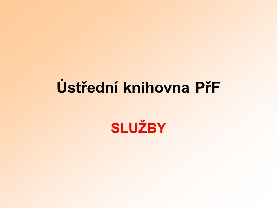 Ústřední knihovna PřF SLUŽBY