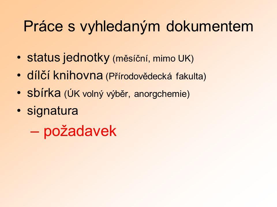 Práce s vyhledaným dokumentem status jednotky (měsíční, mimo UK) dílčí knihovna (Přírodovědecká fakulta) sbírka (ÚK volný výběr, anorgchemie) signatur
