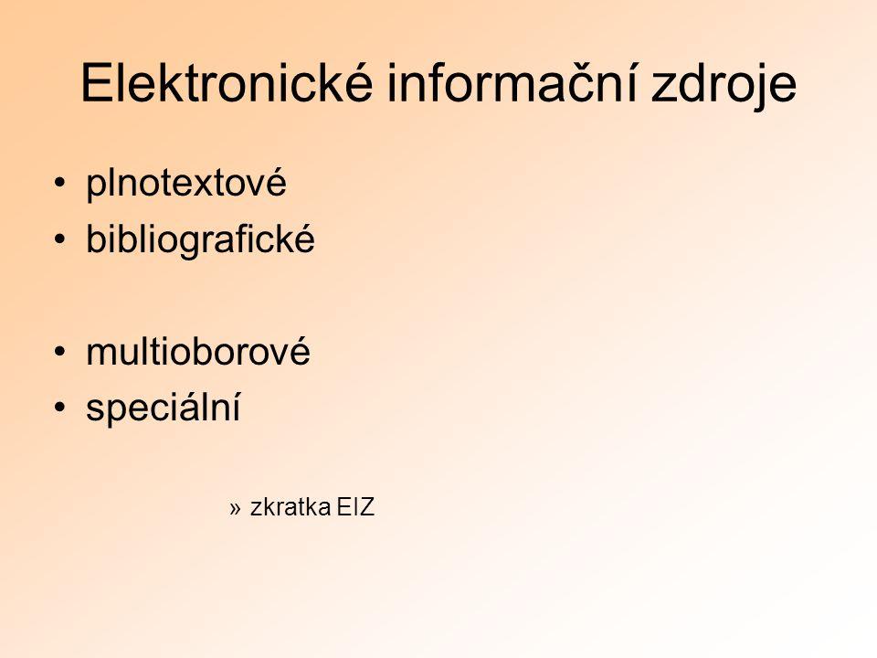 Elektronické informační zdroje plnotextové bibliografické multioborové speciální »zkratka EIZ