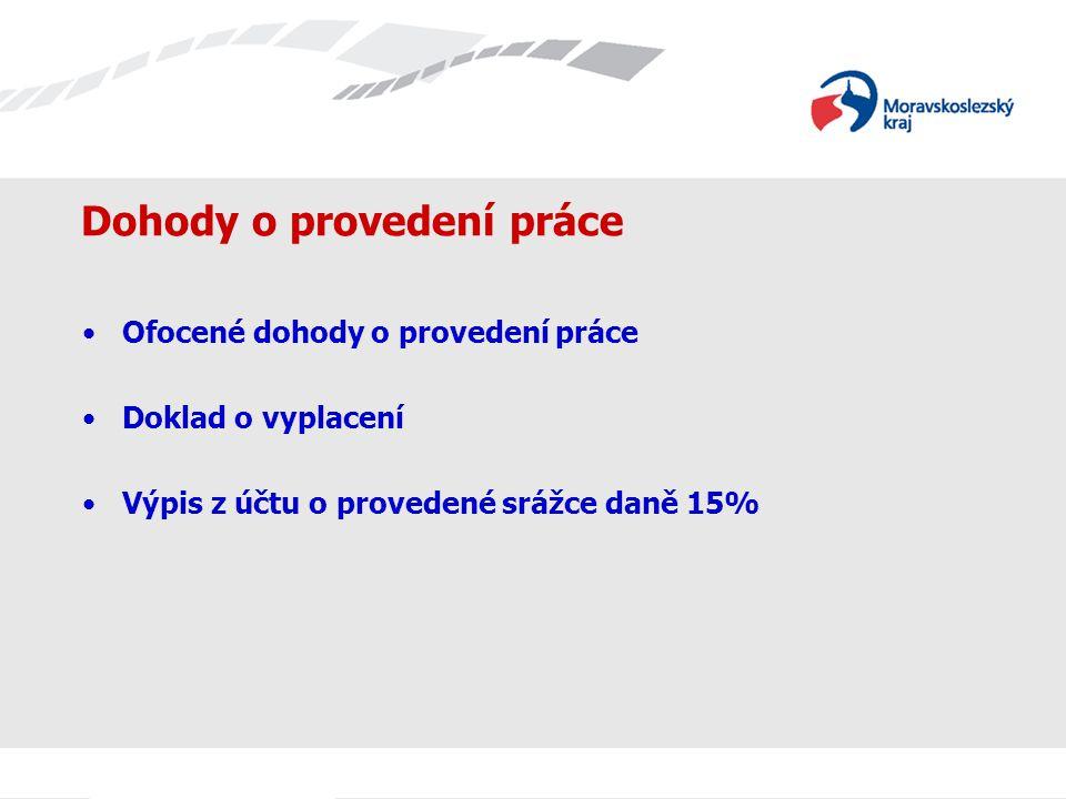 Dohody o provedení práce Ofocené dohody o provedení práce Doklad o vyplacení Výpis z účtu o provedené srážce daně 15%