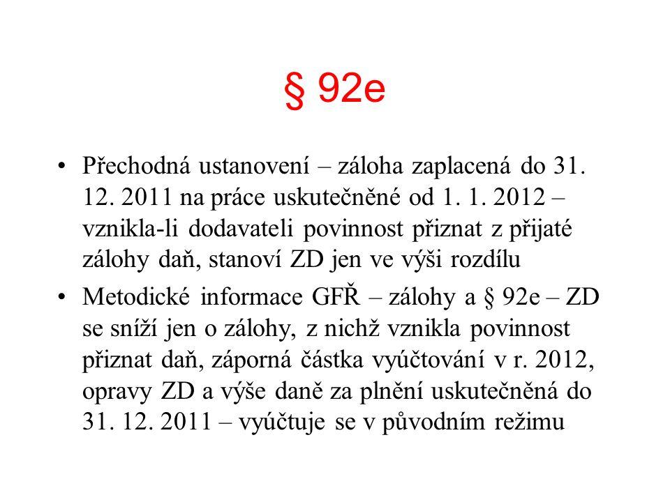 § 92e Přechodná ustanovení – záloha zaplacená do 31. 12. 2011 na práce uskutečněné od 1. 1. 2012 – vznikla-li dodavateli povinnost přiznat z přijaté z