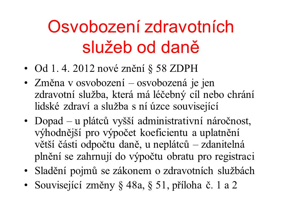Osvobození zdravotních služeb od daně Od 1.4.