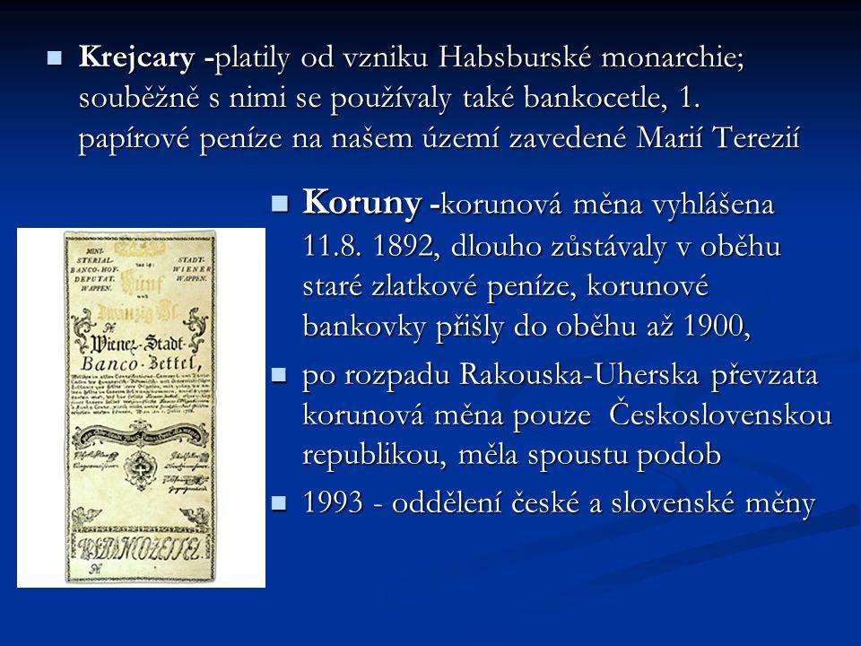 Krejcary -platily od vzniku Habsburské monarchie; souběžně s nimi se používaly také bankocetle, 1.