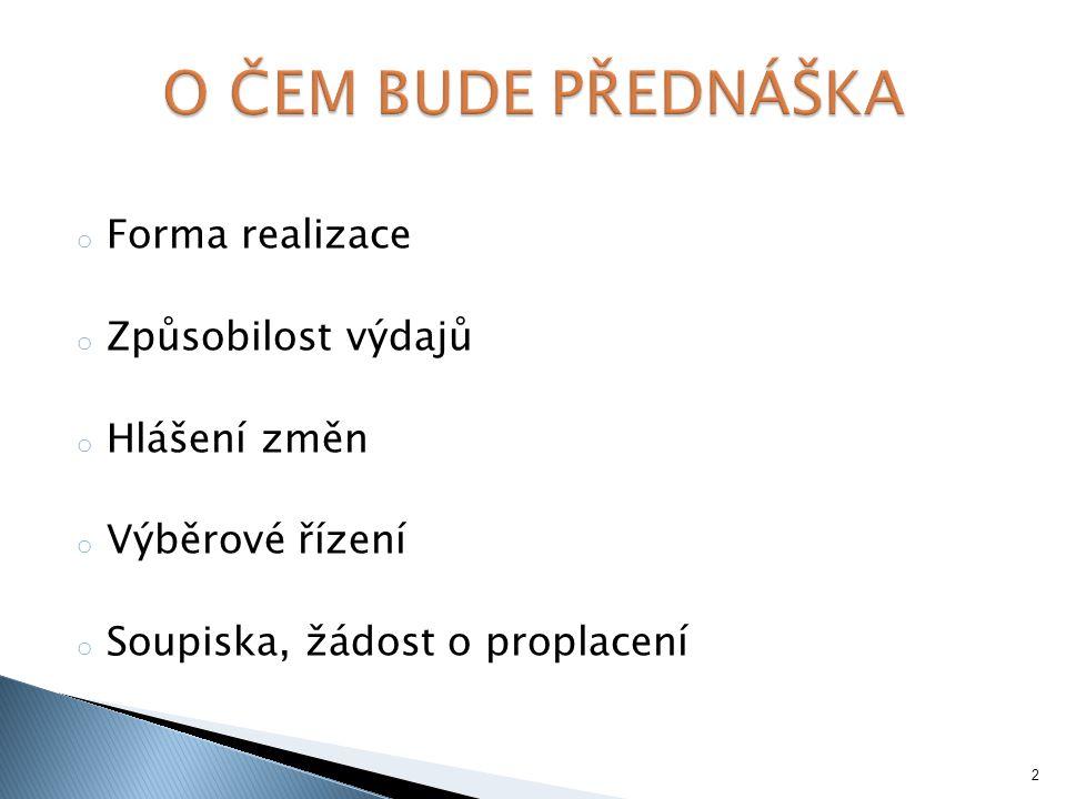 o Forma realizace o Způsobilost výdajů o Hlášení změn o Výběrové řízení o Soupiska, žádost o proplacení 2