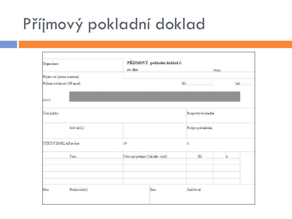 Příjmový pokladní doklad Organizace PŘÍJMOVÝ pokladní doklad č.