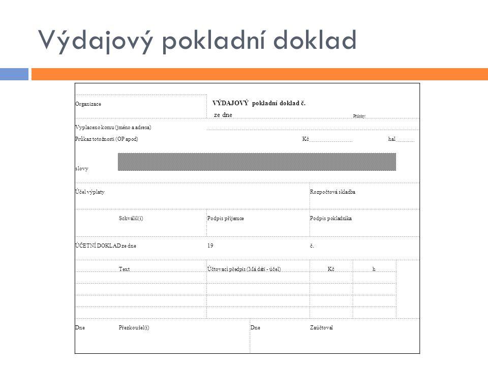 Výdajový pokladní doklad Organizace VÝDAJOVÝ pokladní doklad č.