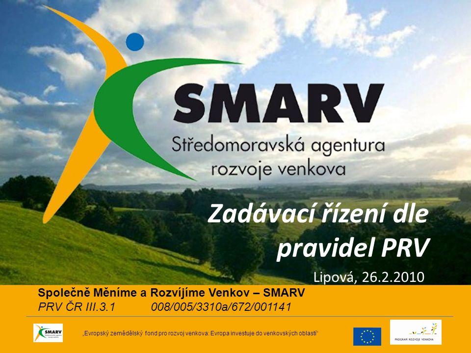 """Zadávací řízení dle pravidel PRV Lipová, 26.2.2010 """"Evropský zemědělský fond pro rozvoj venkova: Evropa investuje do venkovských oblastí"""" Společně Měn"""