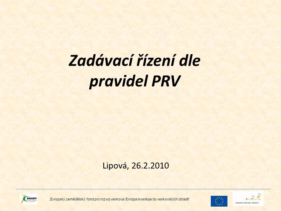 """Zadávací řízení dle pravidel PRV Lipová, 26.2.2010 """"Evropský zemědělský fond pro rozvoj venkova: Evropa investuje do venkovských oblastí"""""""