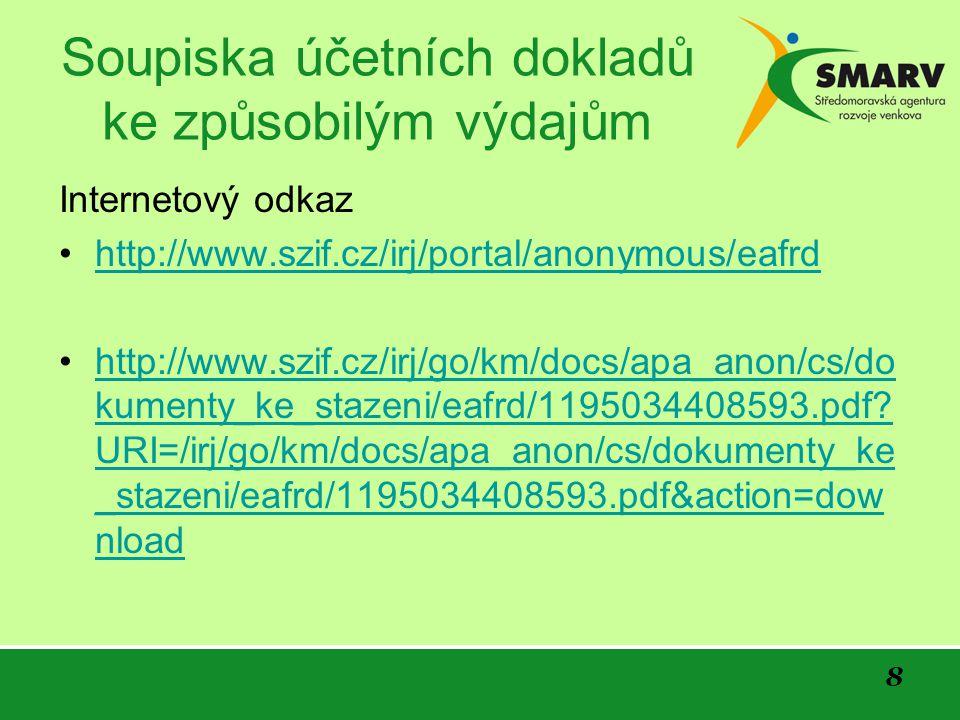 8 Soupiska účetních dokladů ke způsobilým výdajům Internetový odkaz http://www.szif.cz/irj/portal/anonymous/eafrd http://www.szif.cz/irj/go/km/docs/ap