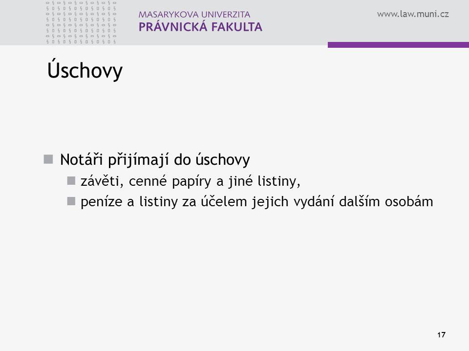 www.law.muni.cz 17 Úschovy Notáři přijímají do úschovy závěti, cenné papíry a jiné listiny, peníze a listiny za účelem jejich vydání dalším osobám