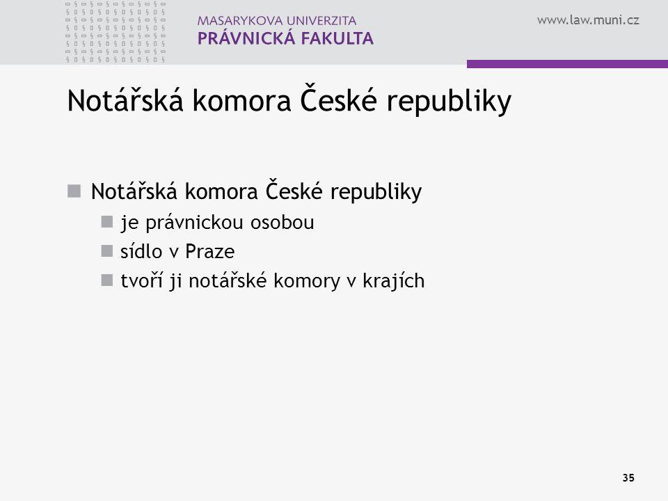 www.law.muni.cz 35 Notářská komora České republiky je právnickou osobou sídlo v Praze tvoří ji notářské komory v krajích