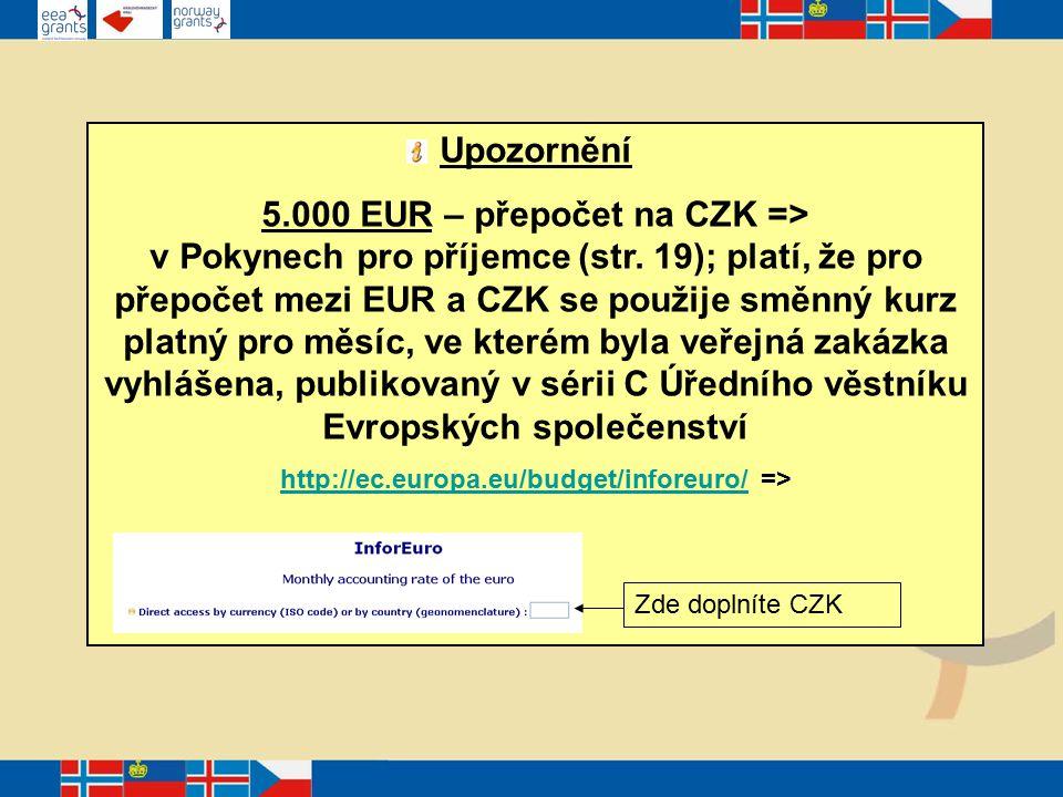 Upozornění 5.000 EUR – přepočet na CZK => v Pokynech pro příjemce (str.
