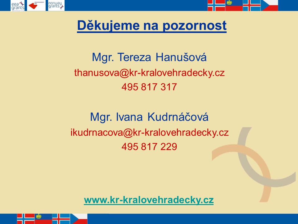 Mgr. Tereza Hanušová thanusova@kr-kralovehradecky.cz 495 817 317 Mgr.
