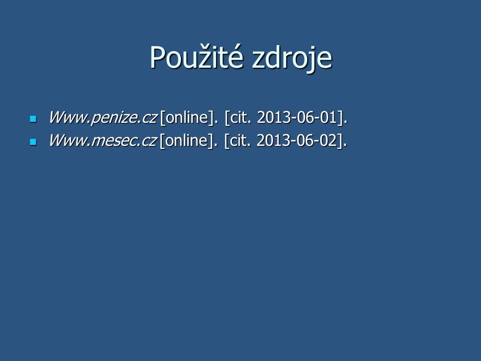 Použité zdroje Www.penize.cz [online].[cit. 2013-06-01].