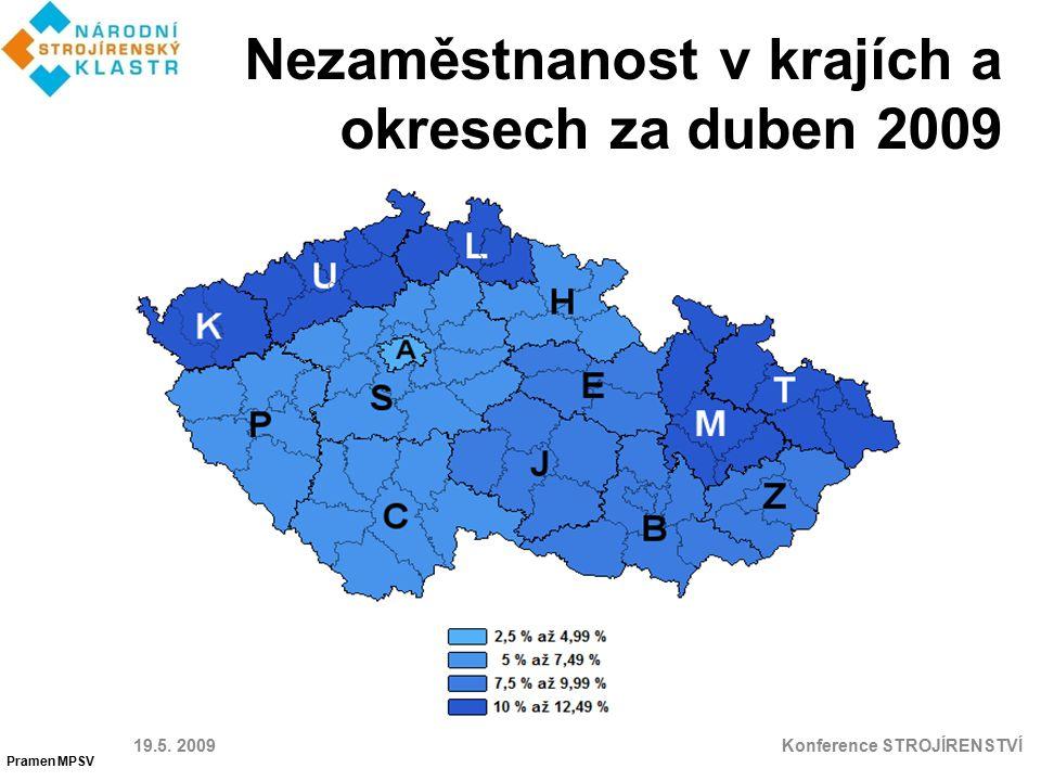 Nezaměstnanost v krajích a okresech za duben 2009 19.5. 2009 Konference STROJÍRENSTVÍ Pramen MPSV