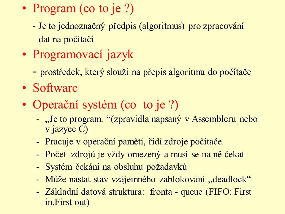 Program (co to je ?) - Je to jednoznačný předpis (algoritmus) pro zpracování dat na počítači Programovací jazyk - prostředek, který slouží na přepis a