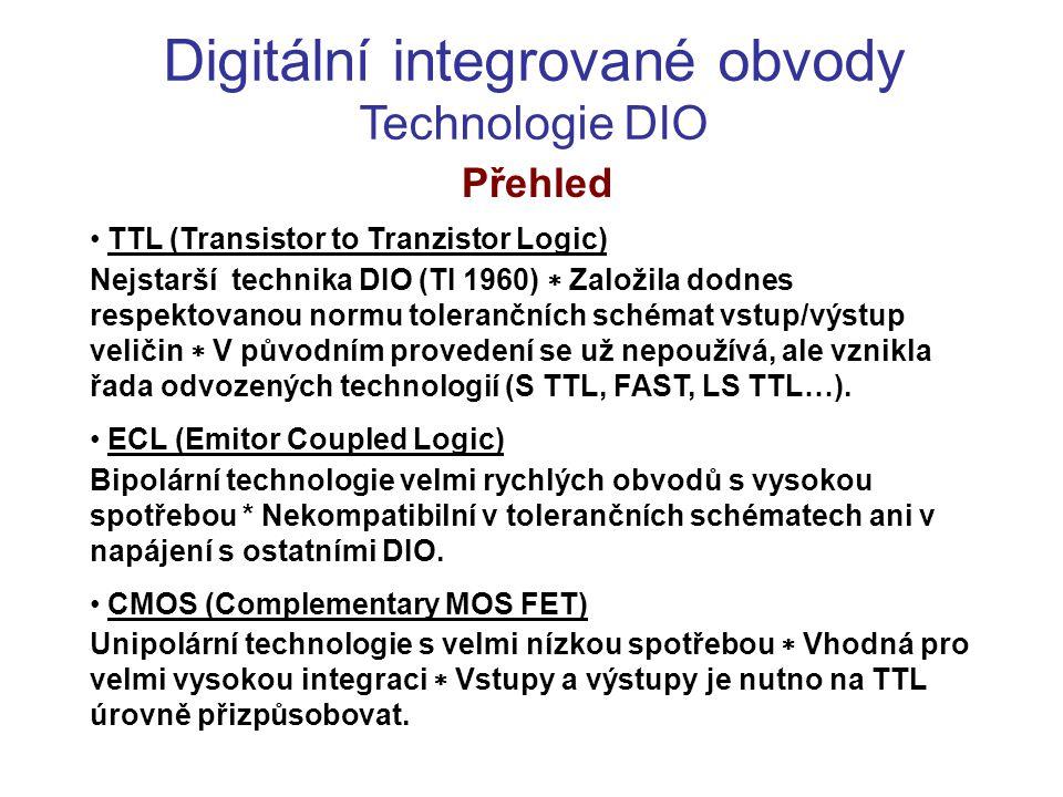 Digitální integrované obvody Technologie DIO Přehled TTL (Transistor to Tranzistor Logic) Nejstarší technika DIO (TI 1960)  Založila dodnes respektov
