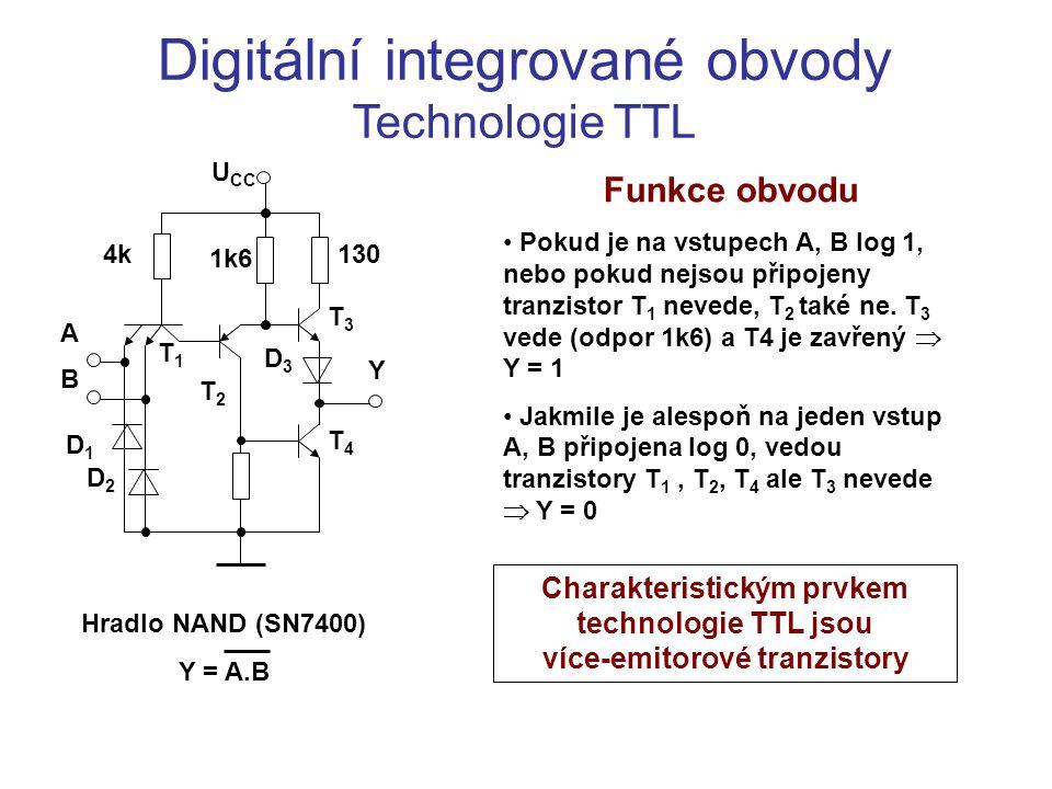 Digitální integrované obvody Technologie TTL Funkce obvodu Pokud je na vstupech A, B log 1, nebo pokud nejsou připojeny tranzistor T 1 nevede, T 2 tak