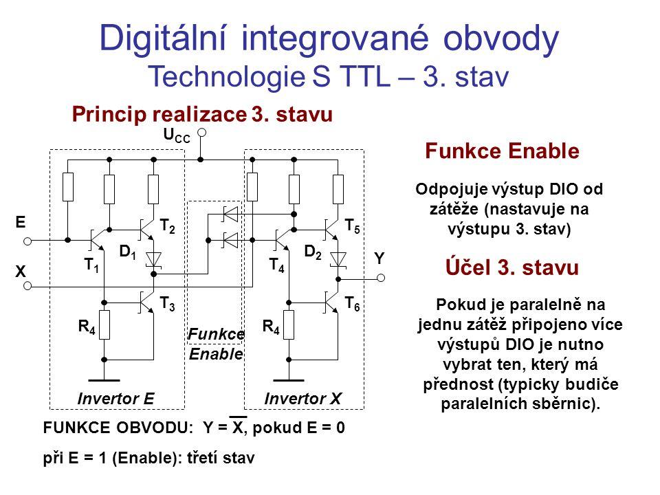 Digitální integrované obvody Technologie S TTL – 3. stav Princip realizace 3. stavu Účel 3. stavu Pokud je paralelně na jednu zátěž připojeno více výs