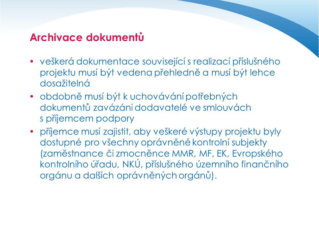 Archivace dokumentů  veškerá dokumentace související s realizací příslušného projektu musí být vedena přehledně a musí být lehce dosažitelná  obdobn