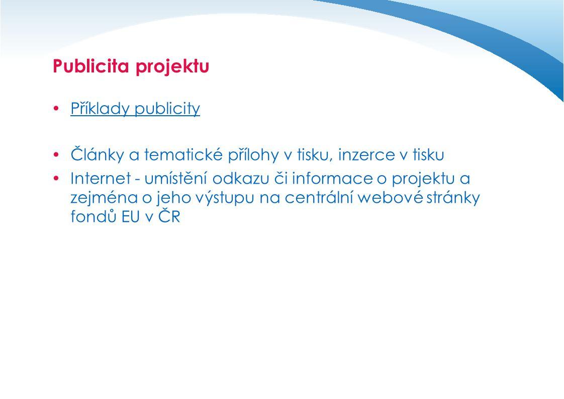 Publicita projektu  Příklady publicity  Články a tematické přílohy v tisku, inzerce v tisku  Internet - umístění odkazu či informace o projektu a z