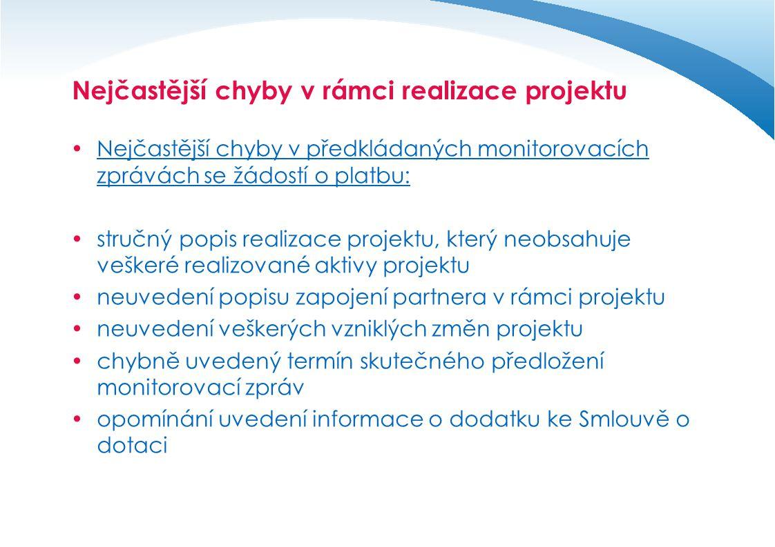Nejčastější chyby v rámci realizace projektu  Nejčastější chyby v předkládaných monitorovacích zprávách se žádostí o platbu:  stručný popis realizac