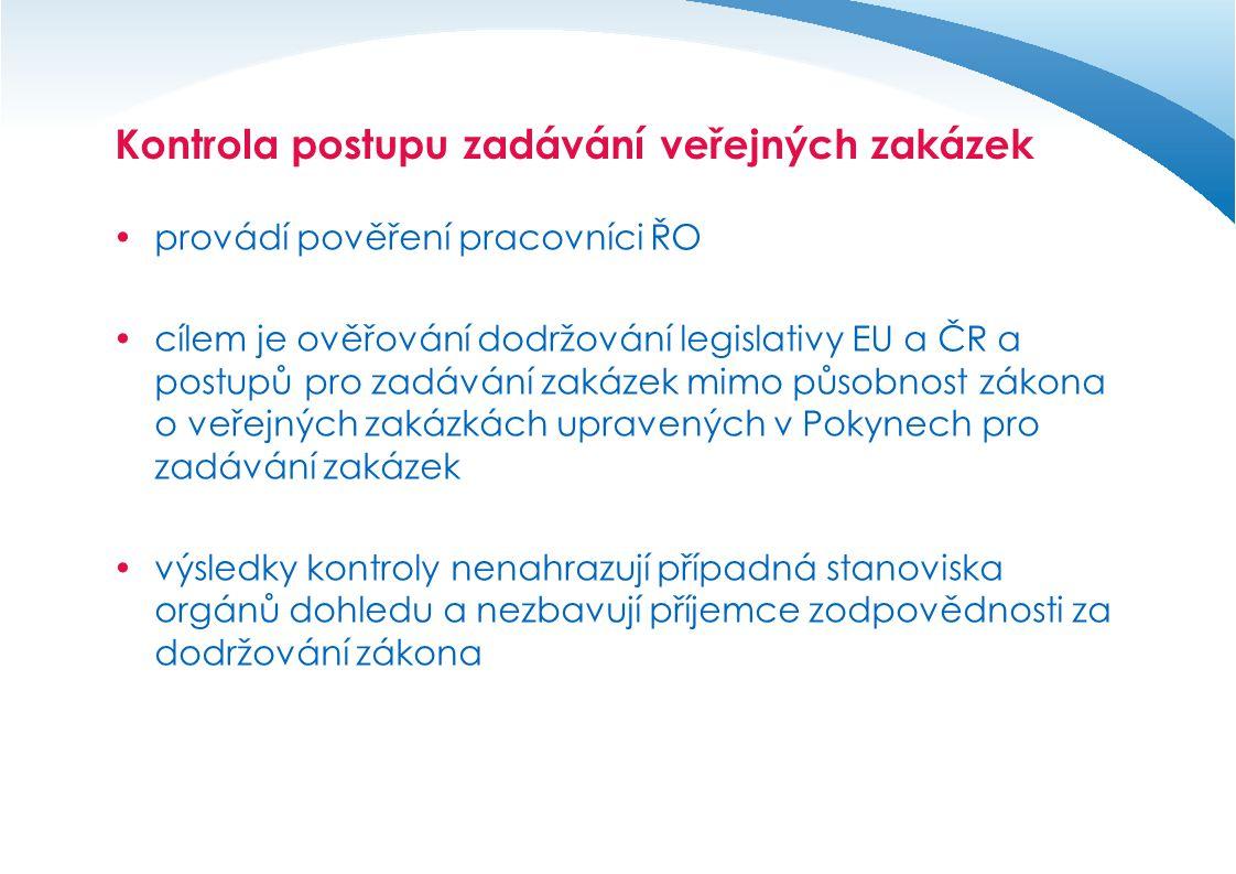 Kontrola postupu zadávání veřejných zakázek  provádí pověření pracovníci ŘO  cílem je ověřování dodržování legislativy EU a ČR a postupů pro zadáván