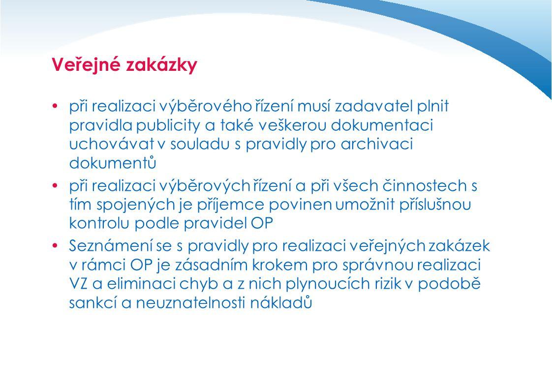 Veřejné zakázky  při realizaci výběrového řízení musí zadavatel plnit pravidla publicity a také veškerou dokumentaci uchovávat v souladu s pravidly p