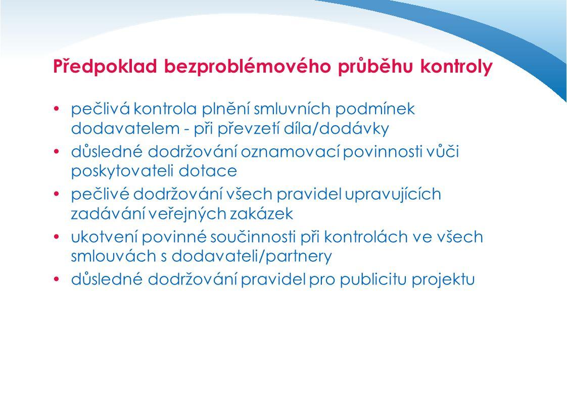 Předpoklad bezproblémového průběhu kontroly  pečlivá kontrola plnění smluvních podmínek dodavatelem - při převzetí díla/dodávky  důsledné dodržování