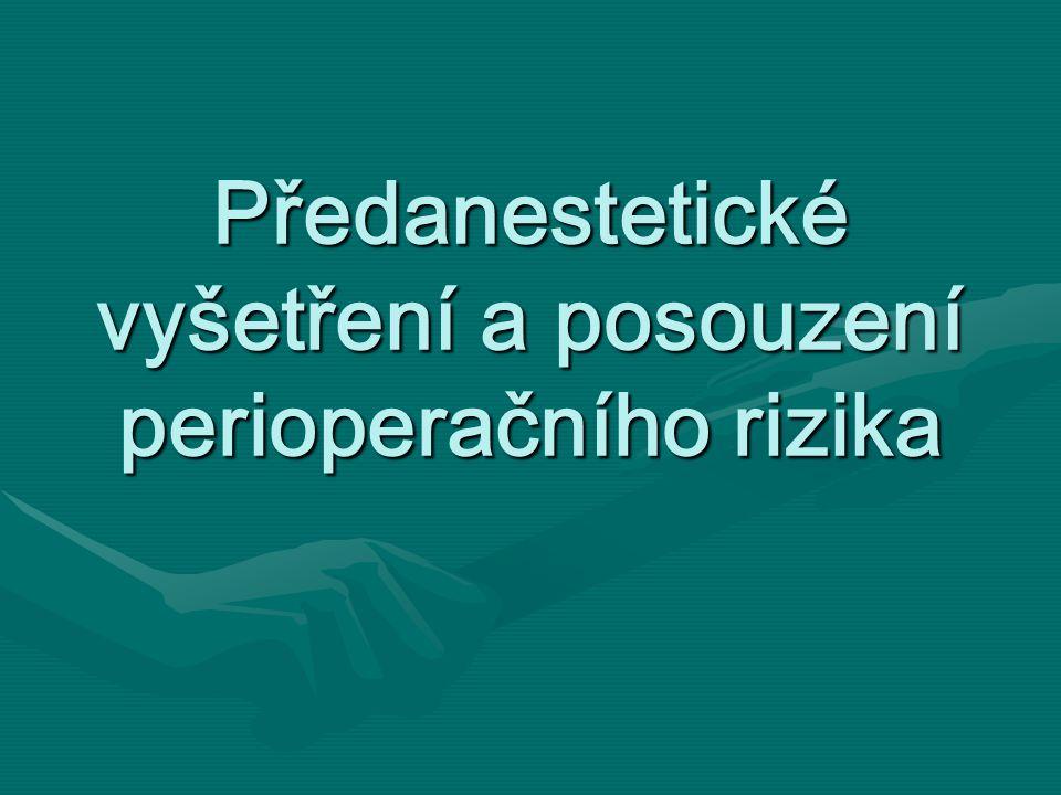 Předanestetické vyšetření a posouzení perioperačního rizika